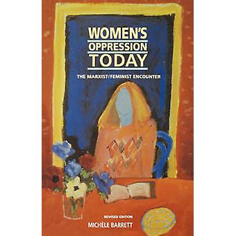 Womens Oppression Today The MarxistFeminist Encounter Revised by Barrett & Michele