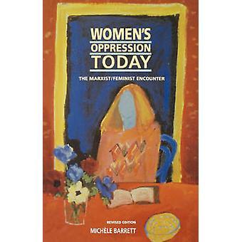 Womens förtryck idag MarxistFeminist mötet reviderad av Barrett & Michele
