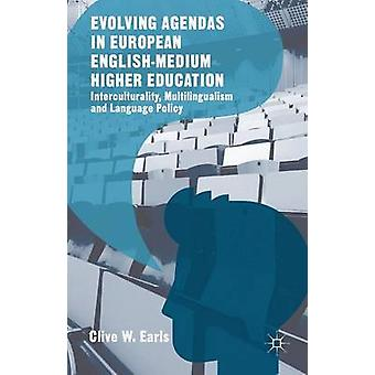 Evolving Agendas in European EnglishMedium Higher Education by Earls & Clive W.