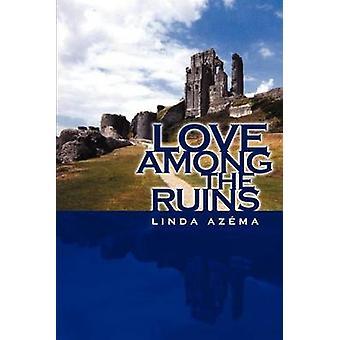 L'amour parmi les ruines de Azema & Linda