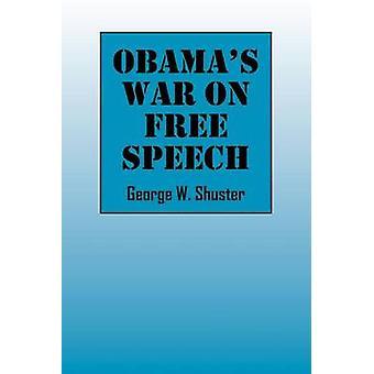 Obamas krig mot ytringsfriheten av Shuster & George