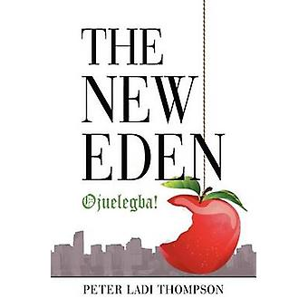 The New Eden Ojuelegba by Thompson & Peter Ladi
