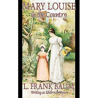 Mary Louise i landet av L. Frank Baum Juvenile Fiction av Baum & L. Frank