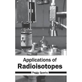 Applications of Radioisotopes by Sparks & Peggy