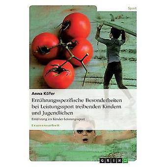 Ernhrungsspezifische Besonderheiten bei Leistungssport treibenden Kindern und Jugendlichen par Kfer & Anna