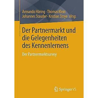 Der Partnermarkt Und Die Gelegenheiten Des Kennenlernens Der Partnermarktsurvey by Haring & Armando