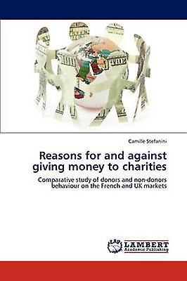 Reasons for and against giving money to charities by Stefanini & Camille