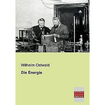 Die Energie by Ostwald & Wilhelm