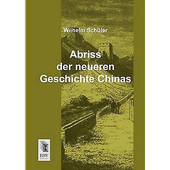 Abriss Der Neueren Geschichte Chinas by Schuler & Wilhelm