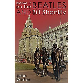 Blame It On The Beatles... E Bill Shankly di Blame It On il Beatle