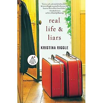 Real Life & Liars by Kristina Riggle - 9780061706288 Book