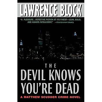 The Devil Knows You're Dead by Lawrence Block - 9780380807598 Book