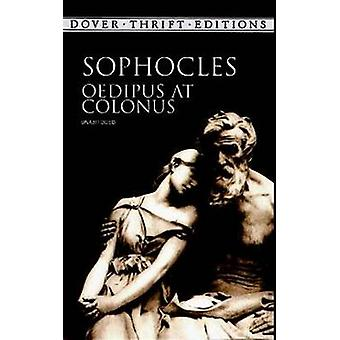 Oedipus at Colonus by Sophocles - Sir Young - 9780486406596 Book