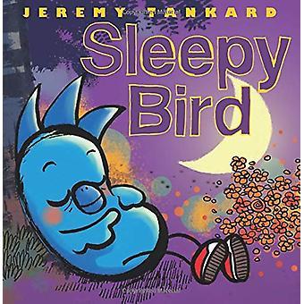 Sleepy Bird by Jeremy Tankard - 9781338157857 Book