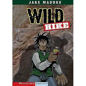 Wild Hike by Jake Maddox - Sean Tiffany - Chris Kreie - 9781434208811