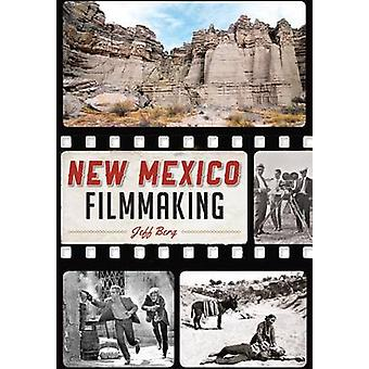 New Mexico Filmmaking by Jeff Berg - 9781467117999 Book