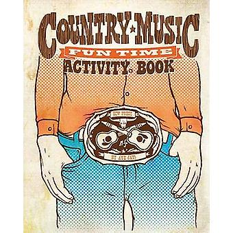 Country Music Fun Time Activity Book by Aye Jay Morano - 978155022886
