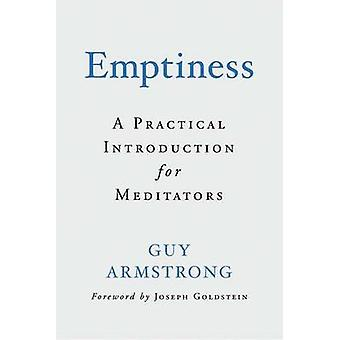 Emptiness - A Practical Introduction for Meditators by Guy Armstrong -