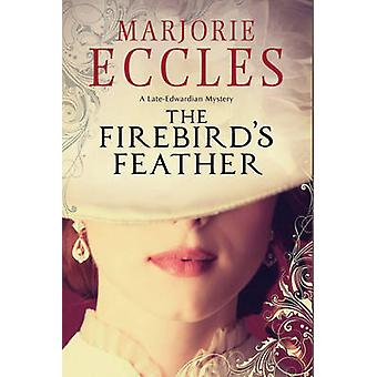 The Firebird's Feather - A Historical Mystery Set in Late Edwardian Lo