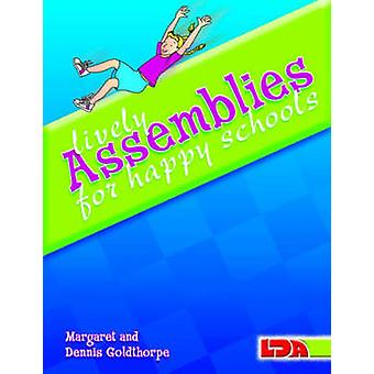 Lively Assemblies for Happy Schools by Margaret Goldthorpe - Dennis G
