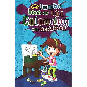 My Jumbo Book 101 Colouring & Activities by Sterling Publishers - 978