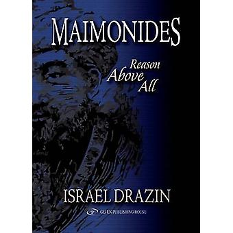 Maimonides - Reason Above All by Israel Drazin - 9789652294319 Book