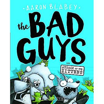 The Bad Guys in Attack of the Zittens by Aaron Blabey - 9780606405508