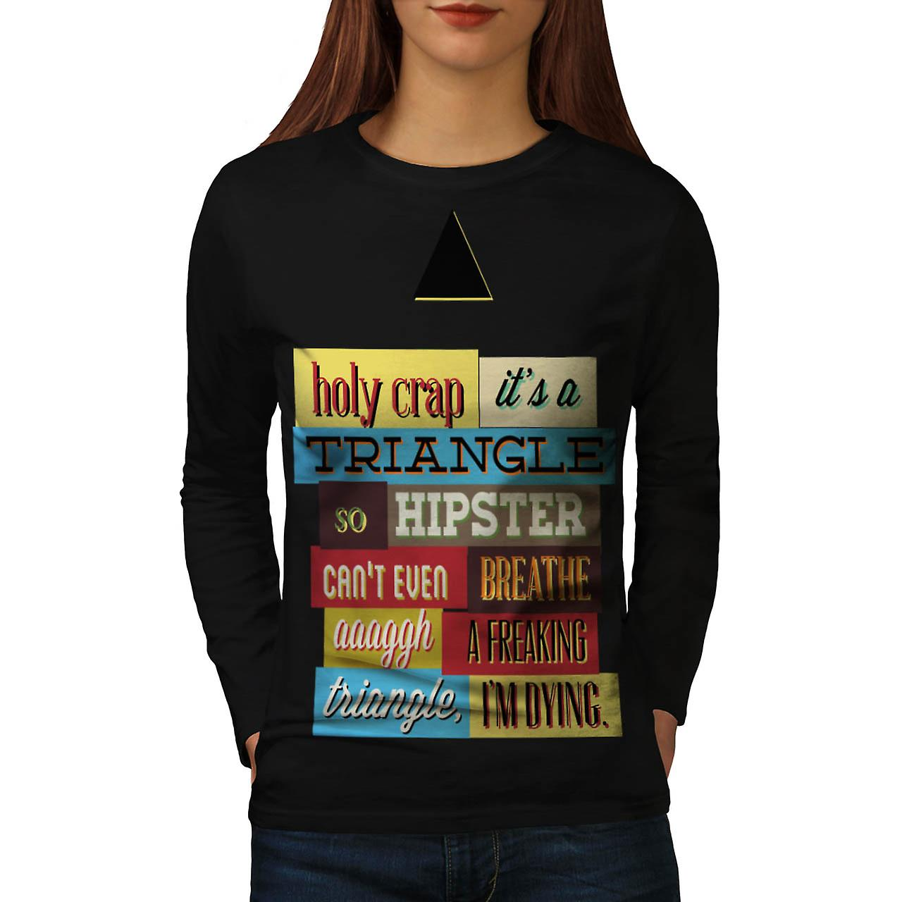 Holy Crap Triangle So Hipster Women Black Long Sleeve T-shirt | Wellcoda
