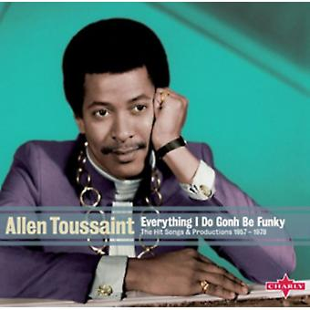Everything I Do Gonh Be Funky by Allen Toussaint