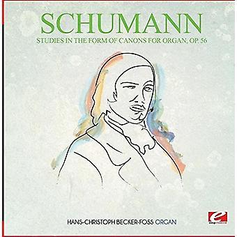 Schumann - undersøgelser i Form af kanonerne for orgel Op. 56 [CD] USA import