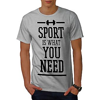 Need Sport Workout Funny Men GreyT-shirt | Wellcoda
