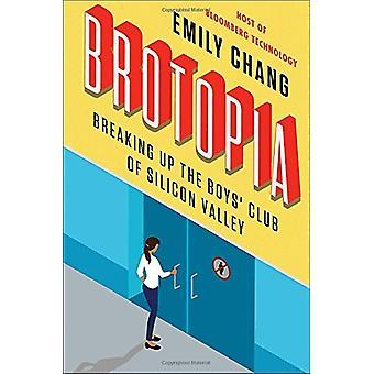 Brotopia - Breaking Up Boys' Club de la Silicon Valley par Emily Chang