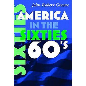 L'Amérique dans les années soixante par John Robert Greene - Book 9780815632214