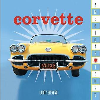 American Icons - Corvette by Stonesong Press - 9781493032983 Book