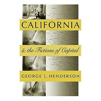 California and the Fictions of Capital by George L. Henderson - 97815