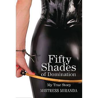 Cinquante nuances de Domination par une maîtresse Miranda - livre 9781782197485