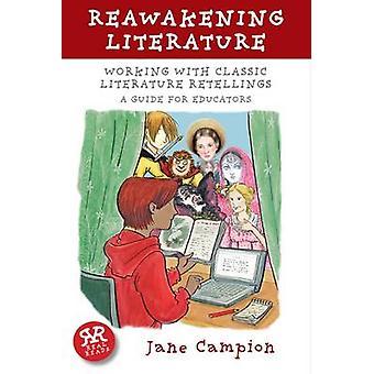 Reawakening Literature - Working with Classic Literature Retellings by