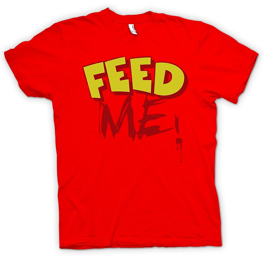 Mens t-shirt-Feed Me! -Preventivo divertente