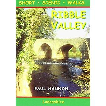 Ribble Valley - Short Scenic Walks by Paul Hannon - 9781907626036 Book