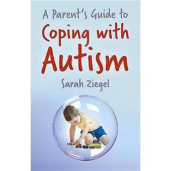 Ein Leitfaden für Eltern zum Umgang mit Autismus von Sarah Ziegel - 978071981940