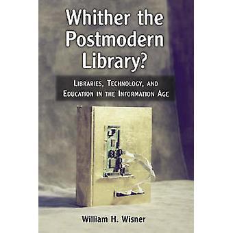 Para onde vai a biblioteca pós-moderna? -Bibliotecas - tecnologia e educação