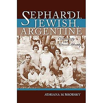 Sefardiske, jødiske, argentinske: Samfunnet og nasjonal identitet 1880-1960 (Indiana serien sefardiske og Mizrahi...