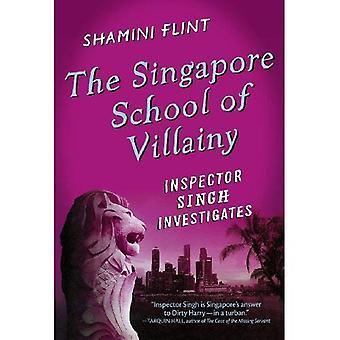 The Singapore School of Villainy (Inspector Singh Investigates)