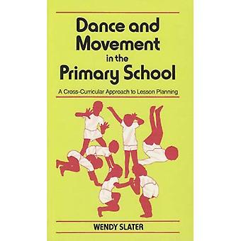 Dance and Movement in the Primary School: A Cross Curricular Approach to Lesson Planning