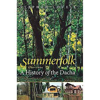 Summerfolk: A History of the Dacha, 1710-2000