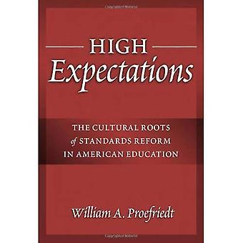 Des attentes élevées: Les racines culturelles de la réforme des normes dans l'éducation américaine (avances en série de la pensée éducative contemporaine)