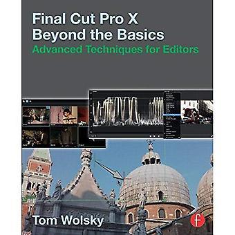 Final Cut Pro X Beyond the Basics: Techniques avancées pour les éditeurs