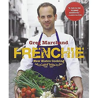 Frenchie: New Bistro Cooking: Home Recipes from the Young Chef Whose Soulful and Refined Cooking Has Taken Paris...