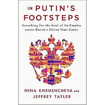 Putinin jalanjäljissä: etsivät sielun valtakunnan Venäjän yksitoista aikavyöhykkeeltä