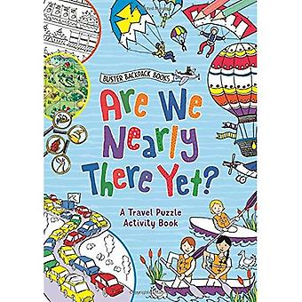 Are We Nearly There Yet? (Buster Backpack Books)